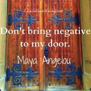 13-Dont-bring-negative-to-my-door
